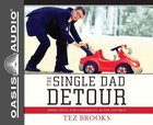 The Single Dad Detour (Unabridged, 4 Cds) CD