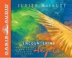 Encountering Angels (Unabridged, 5 Cds) CD