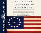 Believers, Thinkers, and Founders (Unabridged, 4 Cds) CD
