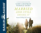 Married and Still Loving It (Unabridged, 4 Cds) CD