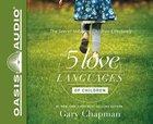 The 5 Love Languages of Children (Unabridged, 4 Cds)