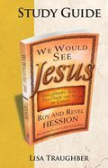 We Would See Jesus Companion Study Guide Mass Market
