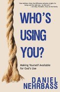 Who's Using You? Paperback
