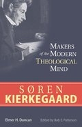 Soren Kierkegaard (Makers Of The Modern Theological Mind Series) Paperback