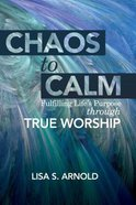 Chaos to Calm Paperback