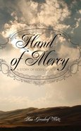 Hand of Mercy: A Story of God's Grace Paperback