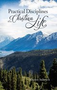 Practical Disciplines of a Christian Life Paperback