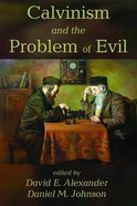 Calvinism and the Problem of Evil Paperback