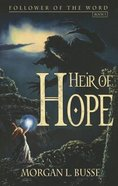 Heir of Hope (#03 in Follower Of The Word Series)