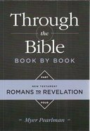 Romans to Revelation (#04 in Through The Bibles Series)