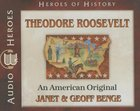 Theodore Roosevelt - An American Original (Unabridged, 5 CDS) (Heroes Of History Series) CD