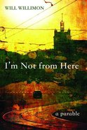 I'm Not From Here Paperback