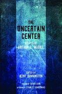 The Uncertain Center eBook
