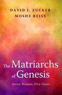 The Matriarchs of Genesis Paperback