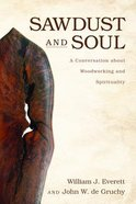 Sawdust and Soul Paperback