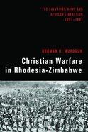 Christian Warfare in Rhodesia-Zimbabwe Paperback