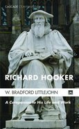 Richard Hooker - a Guide to His Life and Work (Cascade Companions Series) eBook
