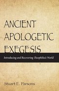 Ancient Apologetic Exegesis Paperback
