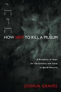 How Not to Kill a Muslim Paperback