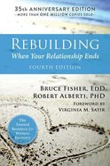 Rebuilding: When Your Relationship Ends - 35Th Anniversary Edition (Fourth Edition)