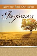 What the Bible Says About Forgiveness Paperback
