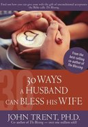 30 Ways a Husband Can Bless His Wife Paperback