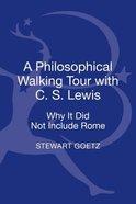 A Philosophical Walking Tour C.S. Lewis Hardback
