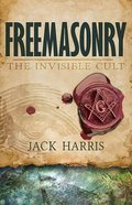 Freemasonry: Invisible Cult