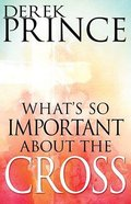 What's So Important About the Cross Paperback