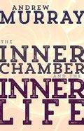 Inner Chamber and the Inner Life Paperback