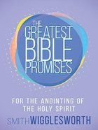 For the Anointing of the Holy Spirit (The Greatest Bible Promises Series) Paperback