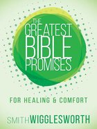 For Healing and Comfort (The Greatest Bible Promises Series) Paperback