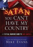 Satan You Can't Have My Country Paperback