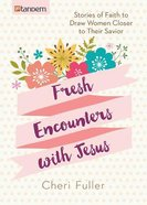 Fresh Encounters With Jesus Paperback