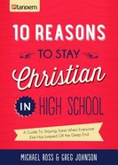 10 Reasons to Stay Christian in High School Paperback