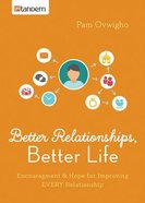 Better Relationships, Better Life Paperback