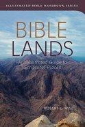 Bible Lands (Illustrated Bible Handbook Series) Paperback