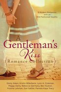 A Gentlemans Kiss Romance Collection (9781634090315 Series)