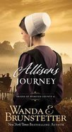 Allison's Journey (#04 in Brides Of Webster County Series)
