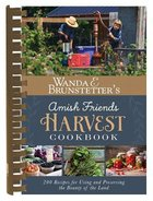 Wanda E. Brunstetter's Amish Friends Harvest Cookbook Spiral