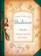 Bendiciones Para Cada Da (Blessings For Each Day) Paperback