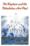 The Rapture and the Tribulation Are Past Paperback