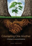Counseling One Another: A Theology of Interpersonal Discipleship Paperback