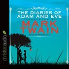 The Diaries of Adam of Eve (Unabridged, 2 Cds)