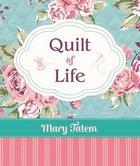Quilt of Life Hardback