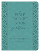 The Bible Promise Book For Women (Prayer Edition) Padded Hardback