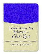 Come Away My Beloved...And Rest Paperback