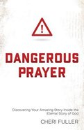 Dangerous Prayer Paperback