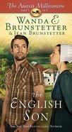 The English Son (#01 in The Amish Millionaire Series) Paperback