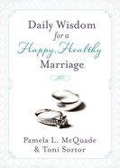 Daily Wisdom For a Happy, Healthy Marriage 365 Days of Inspiration Paperback